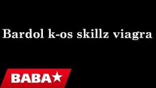 SKILLZ Ft. Bardool&Viagra