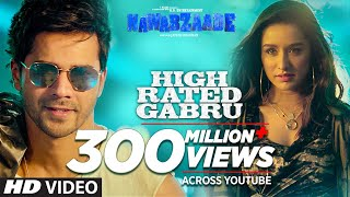 Video High Rated Gabru | Varun Dhawan | Shraddha Kapoor | Guru Randhawa | Raghav Punit Dharmesh MP3, 3GP, MP4, WEBM, AVI, FLV April 2019