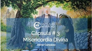 Cápsula # 3 - Misericordia Divina