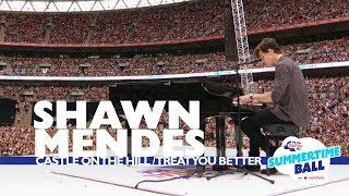 Shawn Mendes 'Castle On The Hill / Treat You Better' (Live At Capital's Summertime Ball 2017) Video