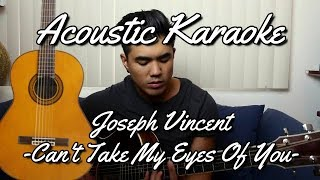 Joseph Vincent - Can't Take My Eyes Off You (Karaoke Acoustic)