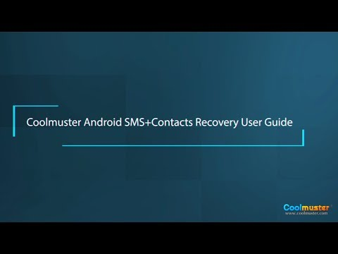 Coolmuster Android SMS+Contacts Recovery User Guide