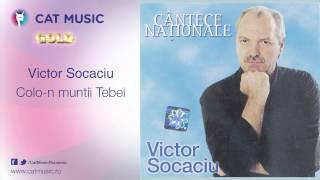 Victor Socaciu - Colo-n muntii Tebei