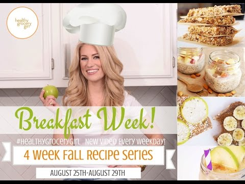 Fall Recipe Series: Quick Healthy Breakfast Recipes | Back To School | Healthy Grocery Girl® Show
