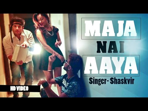 MAJA NAI AYAA- shaskvir |new hindi rap songs 2017  hip hop |