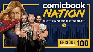 CB NATION Episode #100:  Captain Marvel 2 Details & WWE Royal Rumble Preview by Comicbook.com