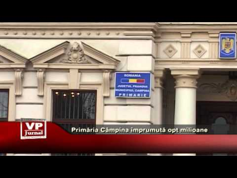 Primăria Câmpina împrumută opt milioane