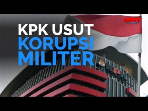 KPK Usut Korupsi Militer
