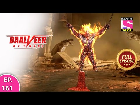 Baalveer Returns | Full Episode | Episode 161 | 5th March, 2021
