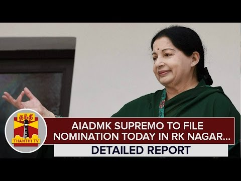 AIADMK-Supremo-Jayalalithaa-to-file-Nomination-Today-for-Contesting-in-R-K-Nagar--Thanthi-TV