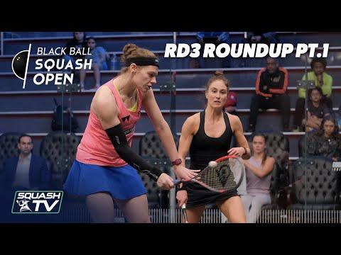 Squash: CIB Black Ball Women's Open 2020 - Rd3 Roundup [Pt.1]