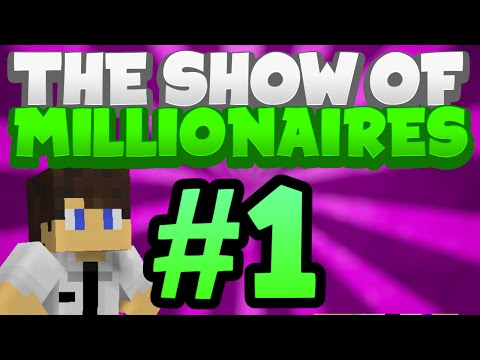 The Show Of Millionaires: Episode 1 - Revenge! (dan's Perspective)