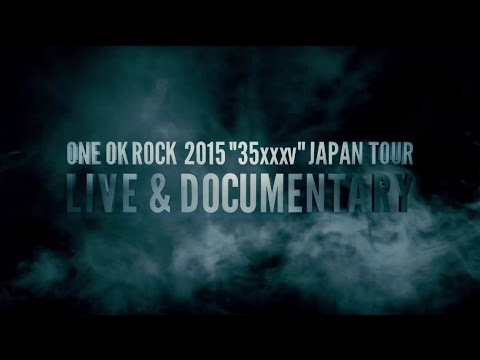 """ONE OK ROCK - ONE OK ROCK 2015 """"35xxxv""""JAPAN TOUR LIVE & DOCUMENTARY [Teaser]"""