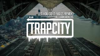 The Chainsmokers - Let You Go (T-Mass Remix)