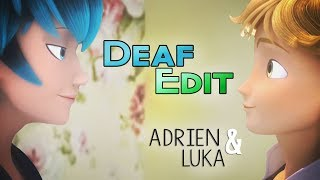 Deaf Edit || Miraculous Ladybug || ft. Adrien and Luka