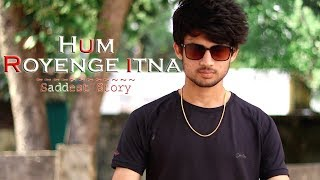 Video Hum Royenge Itna | Cute Little child Story | Emotional Story | Saddest Song Ever download in MP3, 3GP, MP4, WEBM, AVI, FLV January 2017