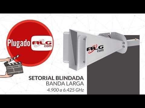 SETORIAL BLINDADA BANDA LARGA! 4.900 - 6.425 GHz