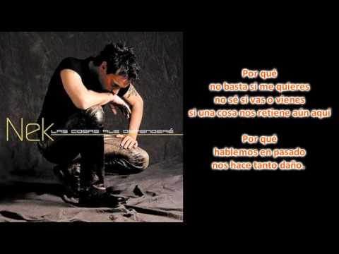 , title : 'Nek - Hablemos En Pasado (Con Letra) Las Cosas Que Defendere'