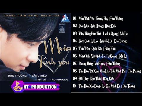 Album Mưa Tình Yêu | Đan Trường - Bằng Kiều - Mỹ Lệ - Thu Phương - Thời lượng: 49 phút.