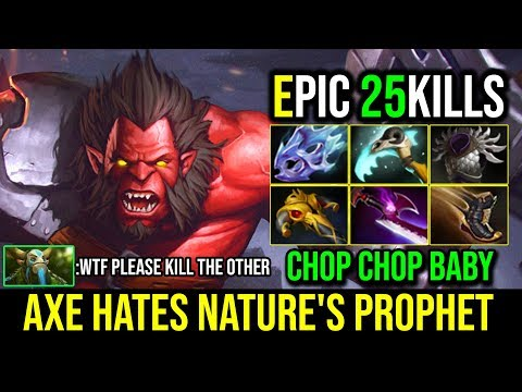 Axe Hates Nature's Prophet - EPIC Carry Axe TP Killing EveryWhere GodLike 25Kills By Ax.Moo | DotA 2
