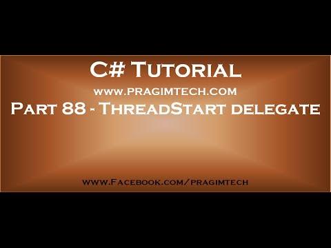 Part 88   ThreadStart delegate