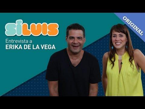 Sí Luis: Erika de la Vega
