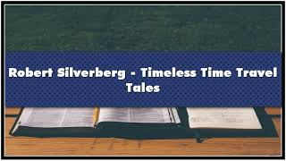 Robert Silverberg Timeless Time Travel Tales Audiobook