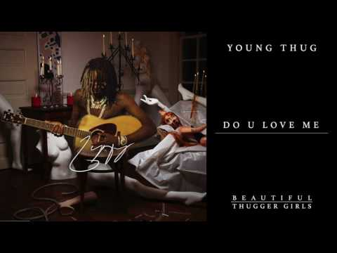 Young Thug - Do You Love Me [Official Audio]