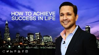 Tips on How to Achieve Success in Life | Van Tibolli