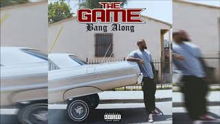 The Game - Bang Along (Explicit)