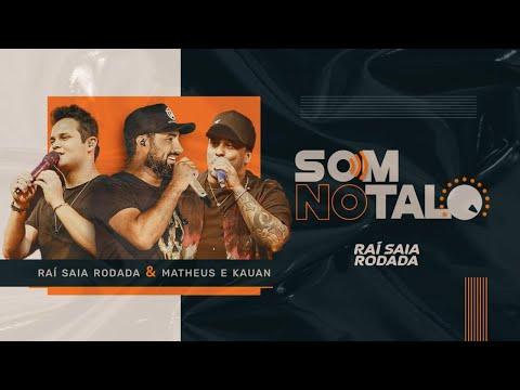 Raí Saia Rodada, Matheus & Kauan - Som No Talo (Clipe Oficial)