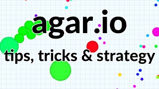 agar.io Tips, Tricks & Strategy.