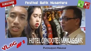 Batik is the cover of Indonesian identity (Festival Batik Nusantara DI CONDOTEL Makassar) Vlog Day 1
