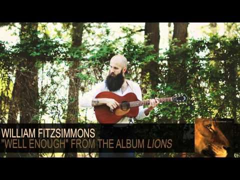 Tekst piosenki William Fitzsimmons - Well enough po polsku