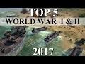 Top 5 Best World War 1 amp 2 Strategy Games Of 2017