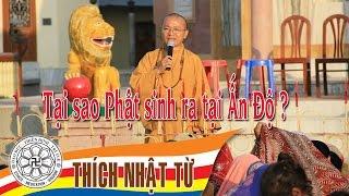 Vấn đáp Phật học: Tại sao Phật sinh ra tại Ấn Độ - TT. Thích Nhật Từ - 07/06/2005