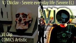 Video VJ CNiclav - Severe everyday life (Severe EL)