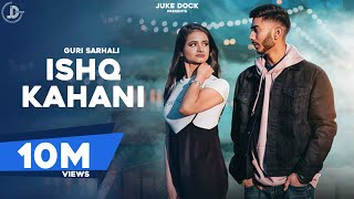 Video ISHQ KAHANI - GURI SARHALI (Full Song) Latest Sad Songs 2018 | JUKE DOCK download in MP3, 3GP, MP4, WEBM, AVI, FLV January 2017