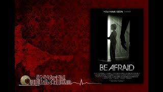 Nonton Be Afraid. (Trailer 2017). Film Subtitle Indonesia Streaming Movie Download