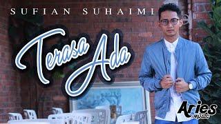 Video Sufian Suhaimi - Terasa Ada (Official Lyric Video) MP3, 3GP, MP4, WEBM, AVI, FLV Februari 2018