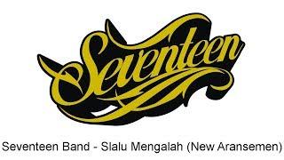 Seventeen - Slalu Mengalah (New Aransemen)