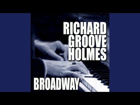 "Richard ""Groove"" Holmes – Broadway (Full Album)"