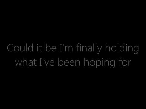 could - I heard this song one day on my way home from my boyfriend's house and absolutely fell in love with it. Makes me realize how lucky I am to have what I have a...