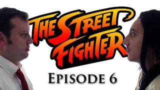 The Street Fighter - Episode 6 - TGS