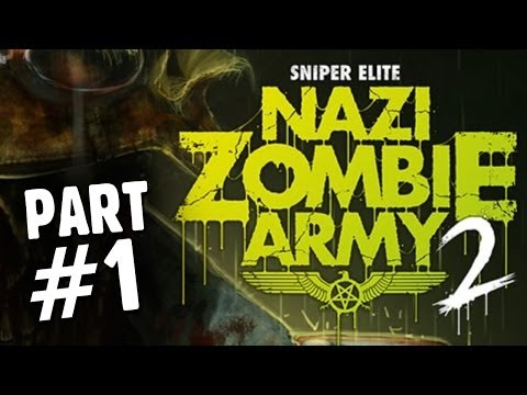 Army - NEW Sniper Elite Nazi Zombie Army 2 Gameplay Walkthrough Part 1 - Contains Spoilers and commentary throughout. From Beginning Part 1 to End. Playthrough Let'...