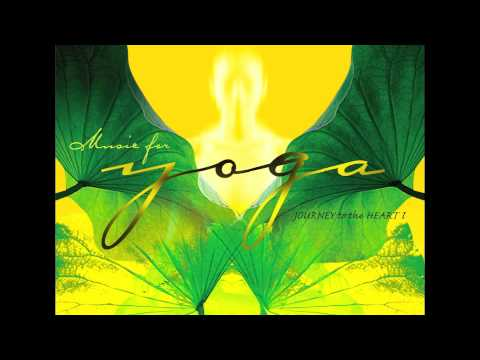 Music For Yoga – Journey To The Heart vol.1 (Full Album)