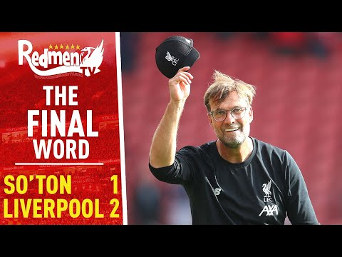 Southampton 1-2 Liverpool | The Final Word