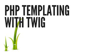 PHP Templating With Twig: Basic Syntax (Part 3/5)