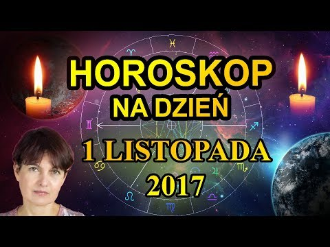 1.11.2017 - ХОРОСКОП ДНИА - 1 ЛИСТОПАД 2017