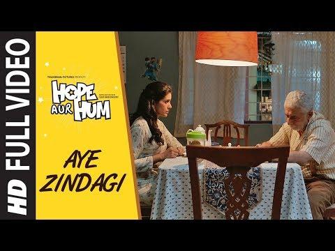 AYE ZINDAGI Full Video Song | HOPE AUR HUM | Naseeruddin Shah| Sonali Kulkarni | Shaan